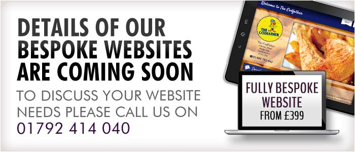 to discuss your bespoke website needs please call us on 01792 414 040