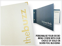 Personalise your gecko menu cover with our choice of gold or silver foil blocking
